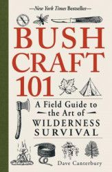 Bushcraft 101 A Field Guide to the Art of Wilderness Survival Carti