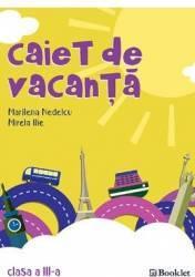 Caiet de vacanta Clasa a 3-a Ed.2018 - Marilena Nedelcu Mirela Ilie