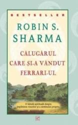 pret preturi Calugarul care si-a vandut Ferrari-ul - Robin S. Sharma