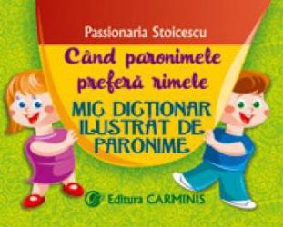 Cand paronimele prefera rimele. Mic dictionar de paronime.