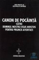 Canon de pocainta catre Domnul nostru Iisus Hristos pentru pruncii avortati Carti