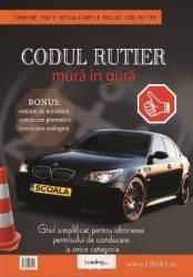 Codul Rutier mura in gura - Ghid simplificat orice categorie - Juhasz Sebastian Carti