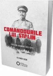 Comandourile lui Stalin. Partizanii ucraineni 1941-1944 - Alexander Gogun Carti