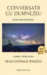 Conversatii cu Dumnezeu Vol.4 - Neale Donald Walsch Carti