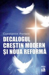 Decalogul crestin modern si noua reforma - Constantin Portelli