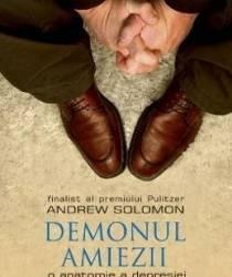 Demonul amiezii. O anatomie a depresiei - Andrew Solomon Carti