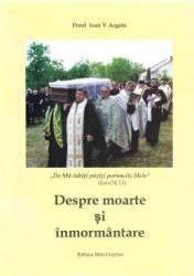 Despre moarte si inmormantare - Ioan V. Argatu Carti