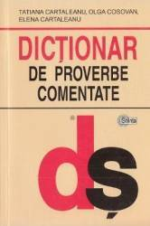 Dictionar de proverbe comentate - Tatiana Cartaleanu Olga Cosovan Elena Cartaleanu Carti