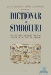 Dictionar De Simboluri - Jean Chevalier Alain Gheerbrant Carti