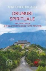 Drumuri spirituale - Matthieu Ricard Carti