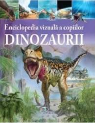 Enciclopedia vizuala a copiilor Dinozaurii Carti