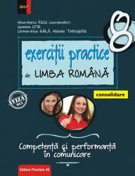 Exerciții practice de limba romana. Competenta si performanta in comunicare. Clasa a VIII-a. Consolidare. Editia 2018
