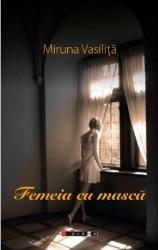Femeia cu masca - Miruna Vasilita Carti