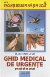 pret preturi Ghid medical de urgente pe apa si pe uscat - Jean-Marc Le Gac