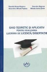 Ghid teoretic si aplicativ pentru realizarea lucrarii de licenta disertatie - Florentin-Remus Mogonea