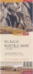 Gilaului. Muntele Mare - Harta de drumetie Harti