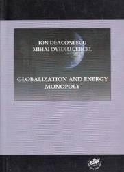 pret preturi Globalization and Energy Monopoly - Ion Deaconescu Mihai Ovidiu Cercel