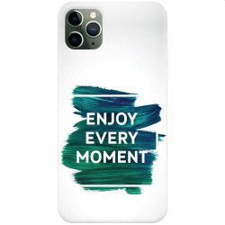 Husa silicon pentru Apple iPhone 11 Pro Enjoy Every Moment Motivational Huse Telefoane