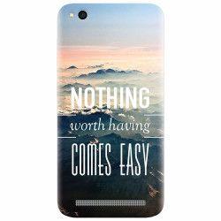 Husa silicon pentru Xiaomi Redmi 5A Nothing Worth Having Comes Easy Huse Telefoane