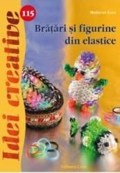 pret preturi Idei Creative 115 - Bratari Si Figurine Din Elastice - Madaras Kata