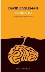 Incognito. Vietile secrete ale creierului David Eagleman Carti