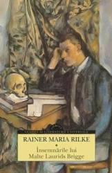 Insemnarile lui Malte Laurids Brigge - Rainer Maria Rilke Carti