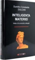 Inteligenta materiei - Dumitru Constantin Dulcan