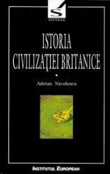 pret preturi Istoria civilizatiei britanice. Vol.1. Din preistorie pana in secolul al XVII-lea - Adrian Nicolescu