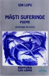 Masti suferinde - Poeme - Ion Lupu