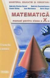 pret preturi Matematica Cls 10 Tc - Gabriela Streinu-Cercel Costel Chites Ioan Marinescu Boris Singer