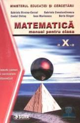 Matematica Cls 10 TC+CD - Gabriela Streinu-Cercel Costel Chites Ioan Marinescu Boris Singer