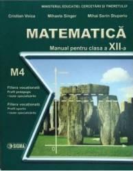 Matematica Cls 12 M4 - Cristian Voica Mihaela Singer Mihai Sorin Stupariu