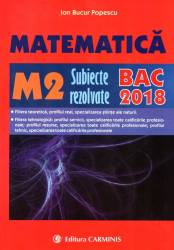 Matematica. M2. subiecte rezolvate. BAC 2018