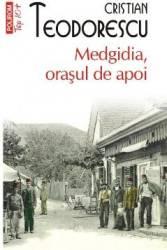 Medgidia orasul de apoi - Cristian Teodorescu Carti