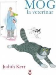 Mog la veterinar - Judith Kerr Carti