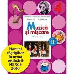 Muzica si miscare. Manual. Clasa a IV-a semestrul II contine CD