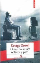 O mie noua sute optzeci si patru - George Orwell Carti