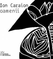 Oamenii CD + carte - Ion Caraion
