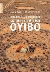 Oyibo 2 oameni 1 motocicleta 14 luni in Africa - Ana Hogas Ionut Florea Carti
