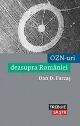 OZN-uri deasupra Romaniei - Dan D. Farcas Carti