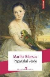 pret preturi Papagalul verde - Martha Bibescu