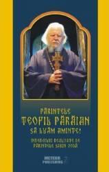 Parintele Teofil Paraian Sa luam aminte - Interviuri realizate de parintele Sabin Voda Carti