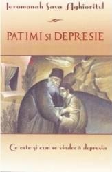 Patimi si depresie - Ieromonah Sava Aghioritul Carti