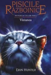 pret preturi Pisicile razboinice vol.13 Puterea celor trei. Viziunea - Erin Hunter