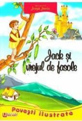 Povesti Ilustrate - Jack si vrejul de fasole - Joseph Jacobs Carti