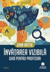 Invatarea vizibila. Ghid pentru profesori - John Hattie Carti
