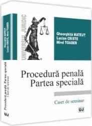 Procedura penala. Partea speciala - Gheorghita Mateut Lucian Criste. Mirel Toader Carti
