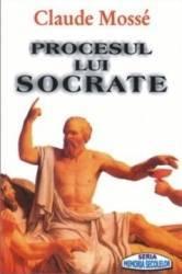 pret preturi Procesul lui Socrate - Claude Mosse