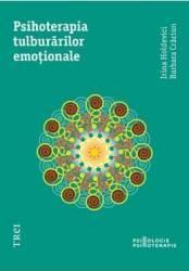 Psihoterapia Tulburarilor Emotionale - Irina Holdevici Barbara Craciun Carti