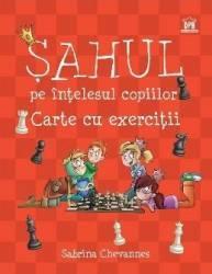Sahul pe intelesul copiilor. Carte cu exercitii - Sabrina Chevannes Carti